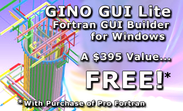 GINO GUI Lite Fortran Gui for Windows, A $395 value, FREE!* *With Purchase of Pro Fortran